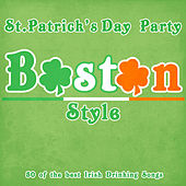 St. Patricks Day Party Boston Style - 50 of the Best Irish Drinking Songs by Various Artists