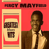 Percy Mayfield Greatest Blues Hits von Percy Mayfield