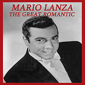Play & Download The Great Romantic by Mario Lanza | Napster