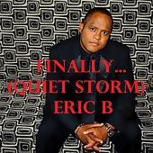 Finally... (Quiet Storm) - Single by Eric B