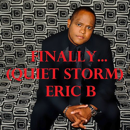 Play & Download Finally... (Quiet Storm) - Single by Eric B | Napster