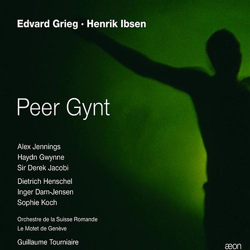 Grieg: Peer Gynt (English Version) by Alex Jennings