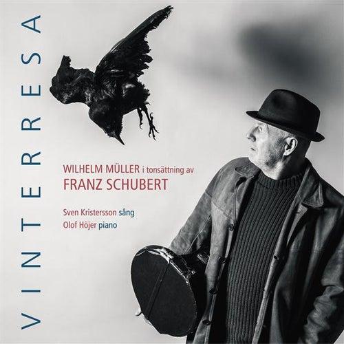 Play & Download Franz Schubert: Vinterresa (Winterreise) by Sven Kristersson | Napster