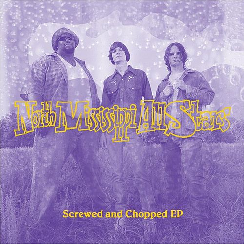 Play & Download Screwed And Chopped EP by North Mississippi Allstars | Napster