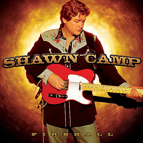 Play & Download Fireball by Shawn Camp | Napster