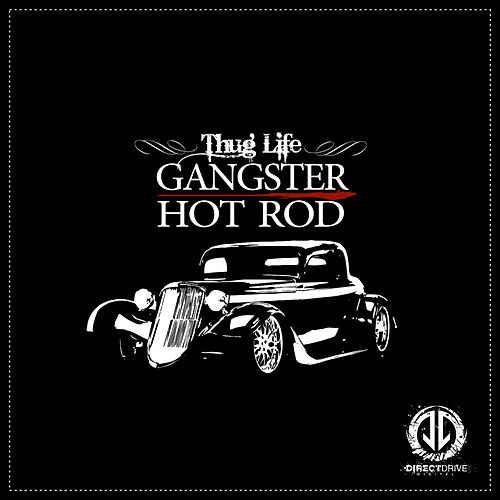 Gangster Hot Rod by Thug Life