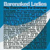 Play & Download Play Everywhere For Everyone - Grand Forks, ND  3-26-04 by Barenaked Ladies | Napster