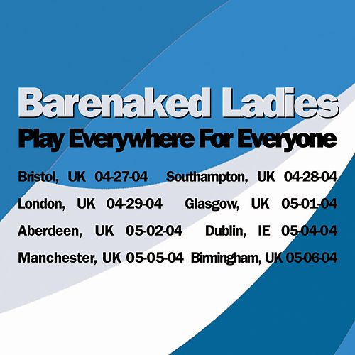 Play Everywhere For Everyone - Birmingham, UK  5-6-04 by Barenaked Ladies