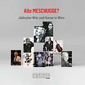 Play & Download Alle MESCHUGGE? Jüdischer Witz und Humor in Wien by Various Artists | Napster