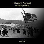 Play & Download Bhoerig Yina Longshok (Rise Up) by Phurbu T. Namgyal | Napster