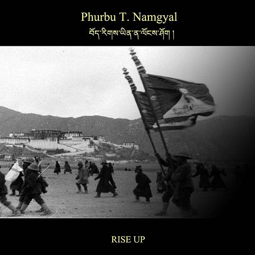 Play & Download Bhoerig Yina Longshok (Rise Up) by Phurbu T. Namgyal | Napster
