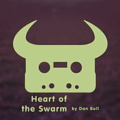 Play & Download Heart of the Swarm by Dan Bull | Napster