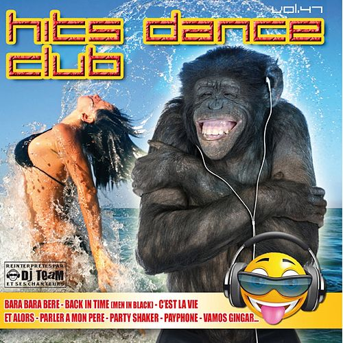 Play & Download Hits Dance Club, Vol. 47 by Dj Team | Napster