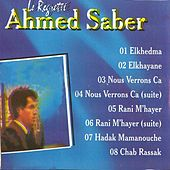 Play & Download Elkhedma (Algérie) by Ahmed Saber | Napster