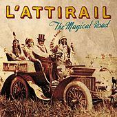 Play & Download The Magical Road by L'Attirail | Napster