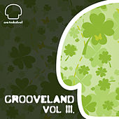 Play & Download GROOVELAND vol. III. by Various Artists | Napster