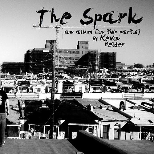 Play & Download The Spark by Kevin Heider | Napster