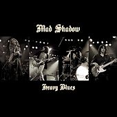 Play & Download Heavy Blues by Mad Shadow | Napster