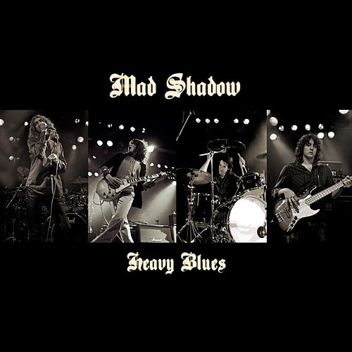 Heavy Blues by Mad Shadow