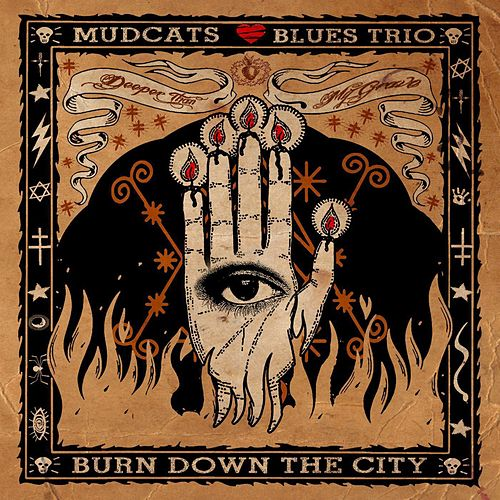 Play & Download Burn Down the City by Mudcats Blues Trio | Napster