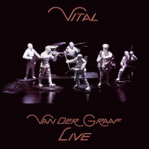 Vital -- Van Der Graaf Live by Van Der Graaf Generator