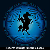 Play & Download Electric Rodeo by Shooter Jennings | Napster