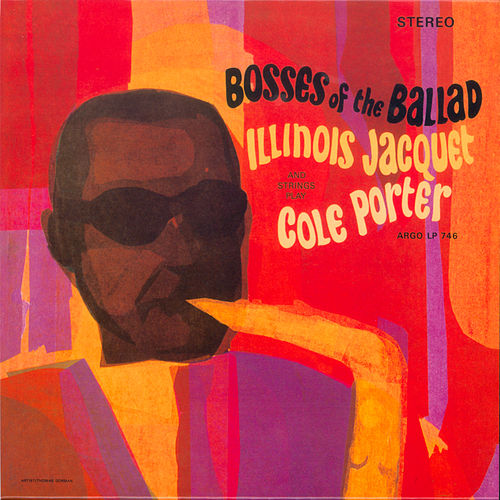 Play & Download Bosses Of The Ballad: Illinois Jacquet Plays Cole Porter by Illinois Jacquet | Napster