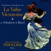 Grandeur Et Décadence De La Valse Viennoise by Francois-Joel Thiollier