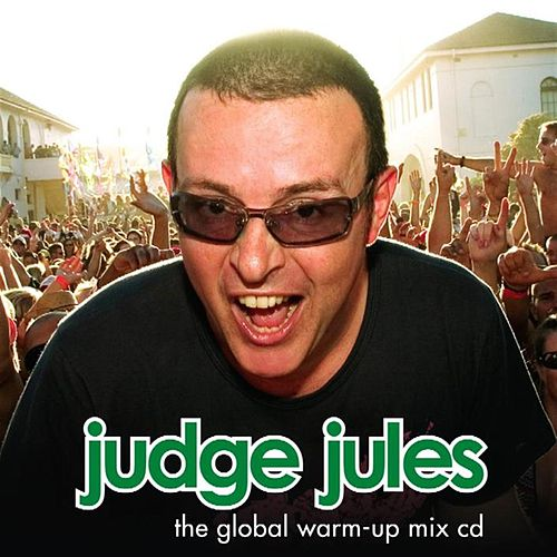 The Global Warm-Up Mix CD by Judge Jules