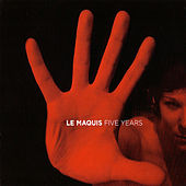 Play & Download Le Maquis: Five Years by Various Artists | Napster