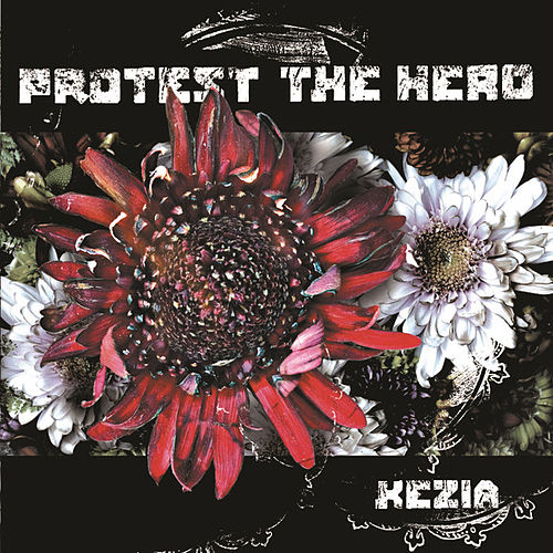 Kezia by Protest The Hero