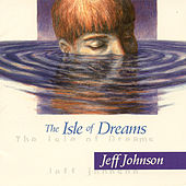 Play & Download The Isle Of Dreams by Jeff Johnson (WA) | Napster
