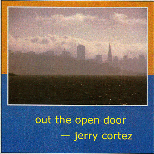 Out the Open Door by Jerry Cortez