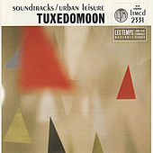 Play & Download Soundtracks/Urban Leisure by Tuxedomoon | Napster