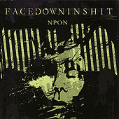 Play & Download Nothing Positive, Only Negative by Facedowninsh*t | Napster