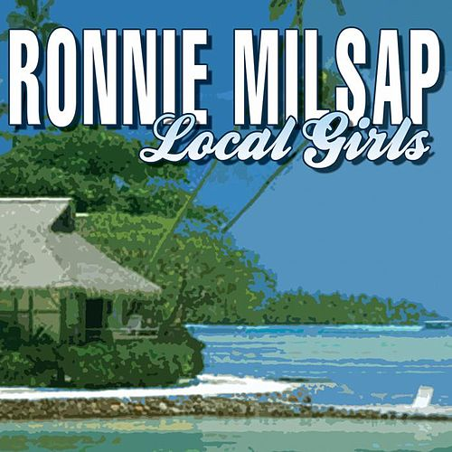 Play & Download Local Girls by Ronnie Milsap | Napster