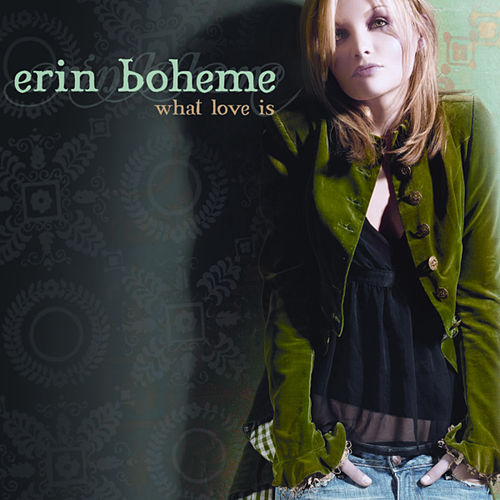 What Love Is by Erin Boheme