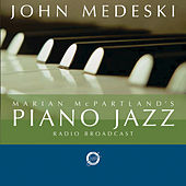 Marian Mcpartland's Piano Jazz With Guest John Medeski by John Medeski