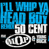 Play & Download I'll  Whip Ya Head Boy by M.O.P. | Napster
