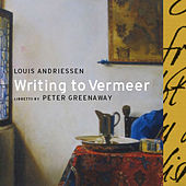 Writing to Vermeer by Louis Andriessen