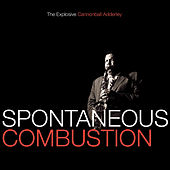 Spontaneous Combustion - The Explosive Cannonball Adderley by Cannonball Adderley
