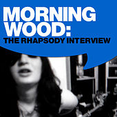 Play & Download Morningwood: The Rhapsody Interview by Morningwood | Napster