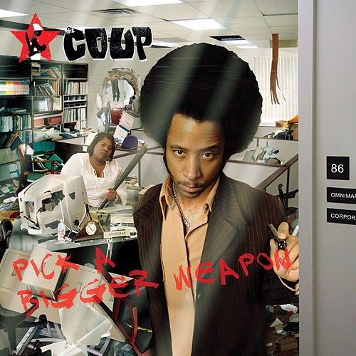 Play & Download Pick A Bigger Weapon by The Coup | Napster