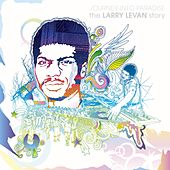 Journey Into Paradise: The Larry Levan Story by Larry Levan