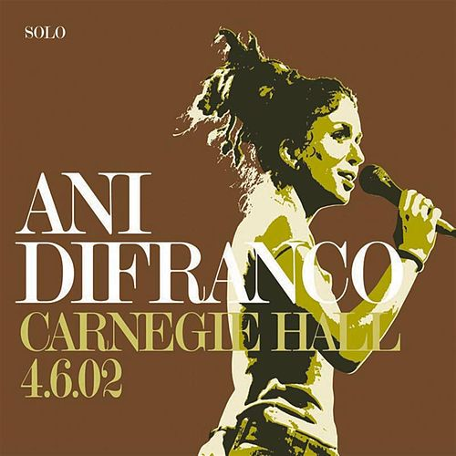 Play & Download Carnegie Hall 4.6.02 by Ani DiFranco | Napster