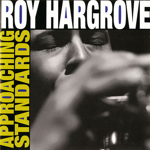 Approaching Standards by Roy Hargrove