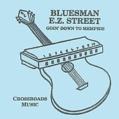 Play & Download E. Z. Street.....Goin' Down To Memphis by Bluesman | Napster