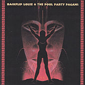 Backflip Louie And The Pool Party Pagans by Aqua Velvets
