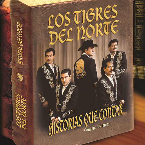 Play & Download Historias Que Contar by Los Tigres del Norte | Napster