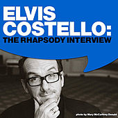 Play & Download Elvis Costello: The Rhapsody Interview by Elvis Costello | Napster
